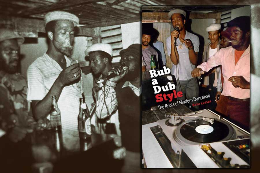 Rub A Dub Style : The Roots of Modern Dancehall