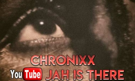 Chronixx – Jah Is There   New Video