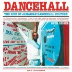 Beth Lesser: Dancehall – The Rise of Jamaican Dancehall Culture