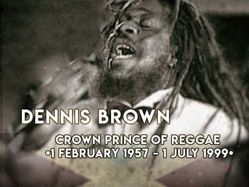 Dennis Brown – The Ever Reigning Crown Prince Of Reggae [1 February 1957 – 1 July 1999]