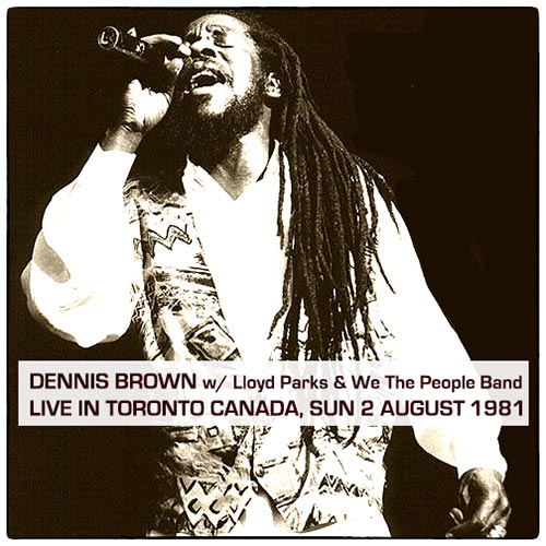 Dennis Brown – Live in Toronto Canada 1981