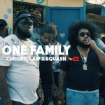 Chronic Law & Squash – One Family | New Video