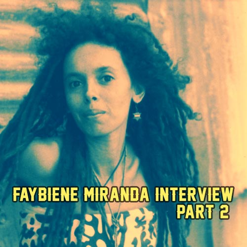 Faybiene Miranda Interview – Part 2
