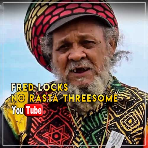 Fred Locks - No Rasta Threesome