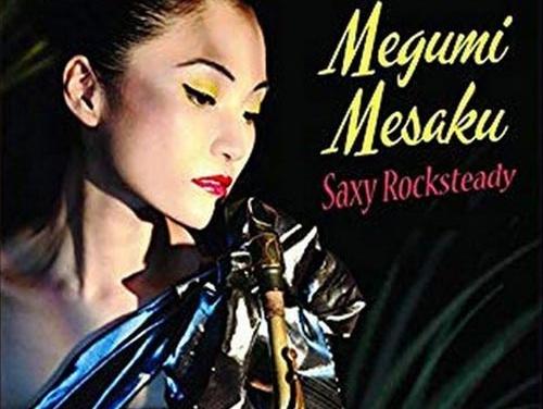 Megumi Mesaku – Saxy Rocksteady