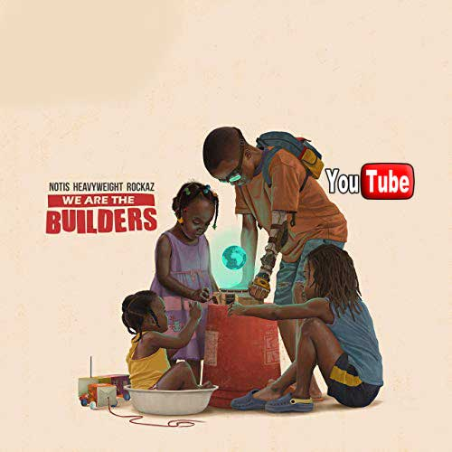 Notis Heavyweight Rockaz - We Are the Builders