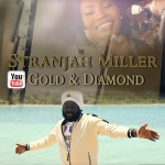 Stranjah Miller – Gold And Diamond | New Video