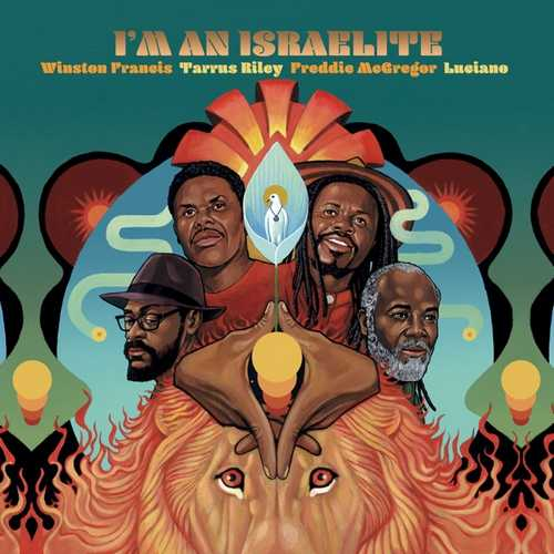 Winston Francis, Tarrus Riley, Freddie McGregor, Luciano - I'm An Israelite