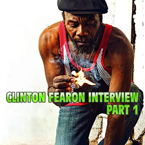 Clinton Fearon Interview – Part 1