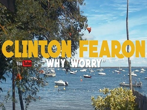 Clinton Fearon – Why Worry | New Video