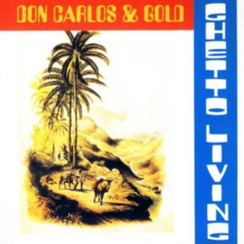 Don Carlos & Gold - Ghetto Living