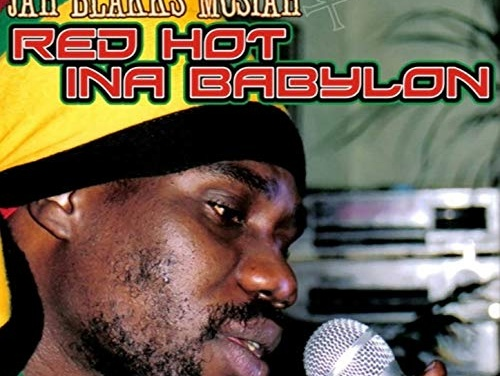 Jah Blakks Mosiah – Red Hot Ina Babylon