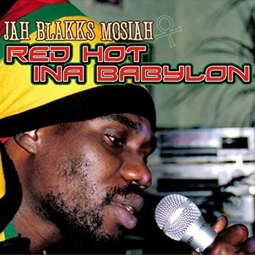 Jah Blakks Mosiah - Red Hot Ina Babylon