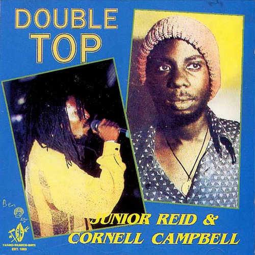 Junior Reid & Cornell Campbell - Double Top