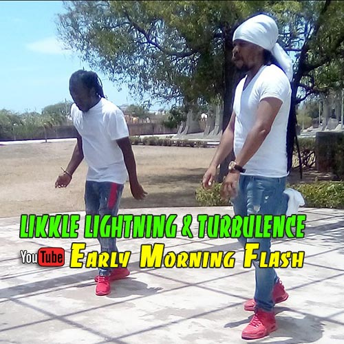 Likkle Lightning & Turbulence - Early Morning Flash