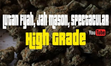 Lutan Fyah x Jah Mason x Spectacular – High Grade | New Single
