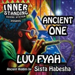 Luv Fyah  – Ancient One | New Single