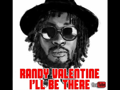 Randy Valentine – I'll Be There | New Video