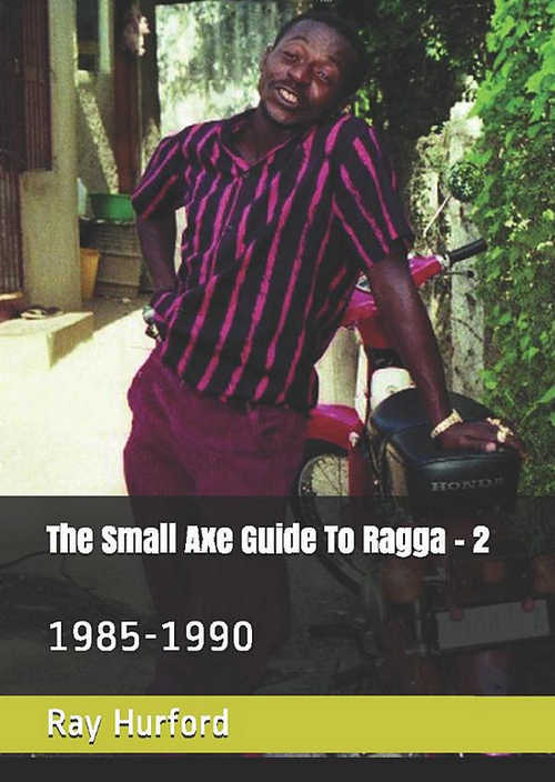 The Small Axe Guide To Ragga - 2   1985-1990