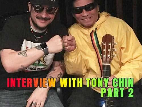 Interview with Tony Chin – Part 2