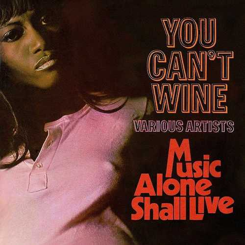 Various - You Can't Wine/Music Alone Shall Live