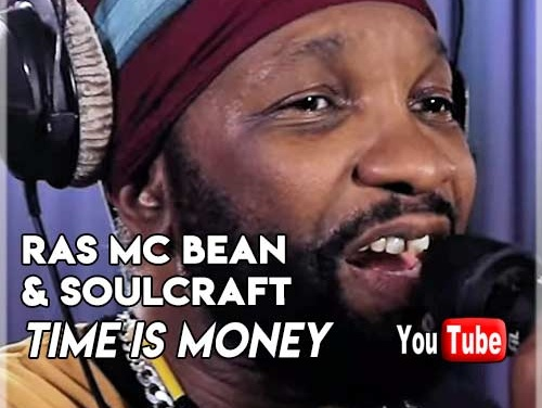 Ras Mc Bean & Soulcraft – Time Is Money   New Video