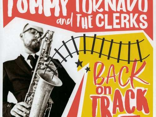 Tommy Tornado and The Clerks – Back On Track