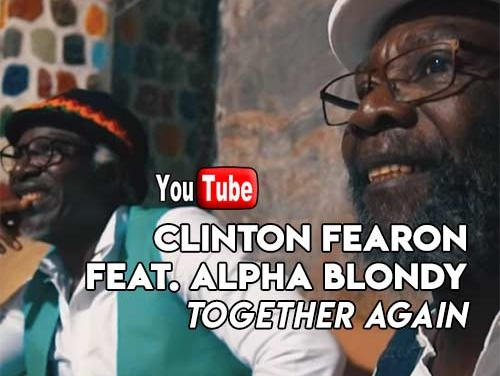 Clinton Fearon feat. Alpha Blondy – Together Again | New Video