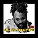 Exco Levi – Freedom Come | New Video