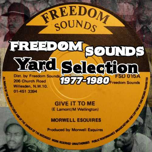 Freedom Sounds - Yard Selection 1977-1980