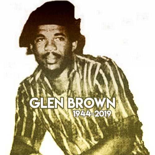 Glen Brown – The Rhythm Master (1944-2019)