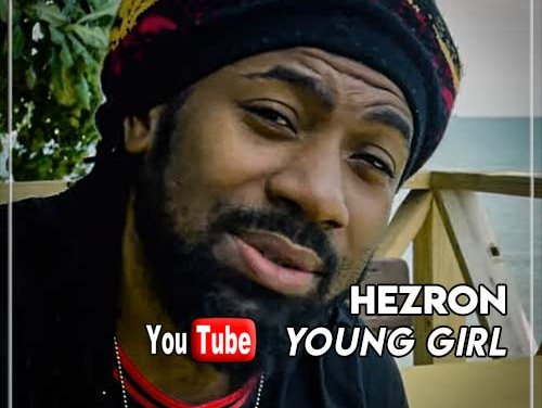 Hezron – Young Girl | New Video