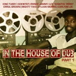 In The House Of Dub Part 1