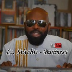 Lt. Stitchie – Business | New Video