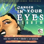 Danger In Your Eyes Riddim | New Album