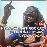 Heavyweight Rockaz – No Bad Dayz {Remix} – ft. Dingdong | New Video
