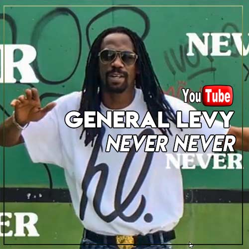 General Levy - Never Never