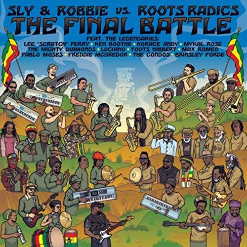 Sly & Robbie vs. Roots Radics: The Final Battle
