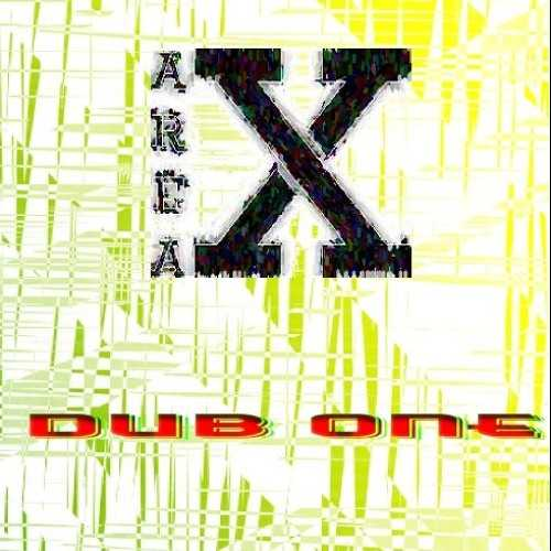 Area X - Dub One