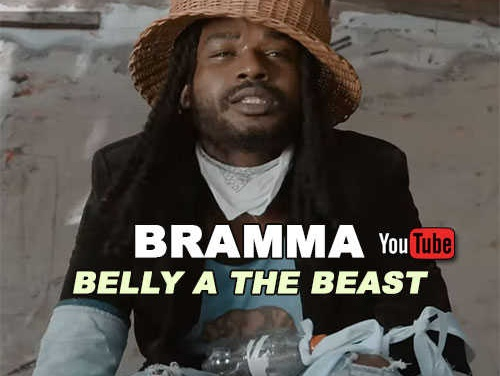 Bramma – Belly A The Beast | New Video