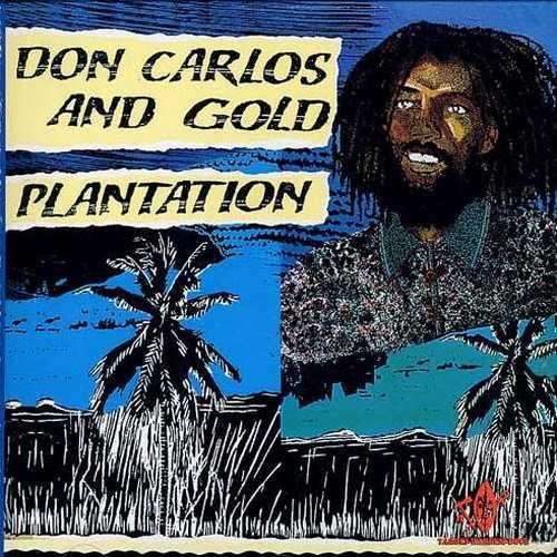 Don Carlos & Gold - Plantation