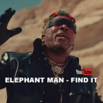 Elephant Man – Find It | New Video