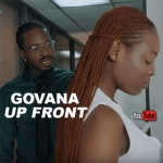 Govana – Up Front | New Video