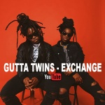 Gutta Twins – Exchange | New Video