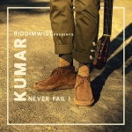 Kumar – Never Fail I | New Single