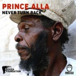 Prince Alla – Never Turn Back | New Single