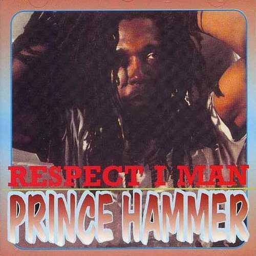 Prince Hammer - Respect I Man