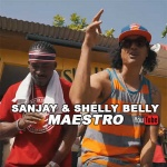 Sanjay & Shelly Belly – Maestro | New Video