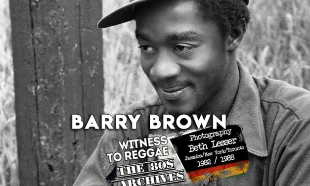 Witness To Reggae | Barry Brown