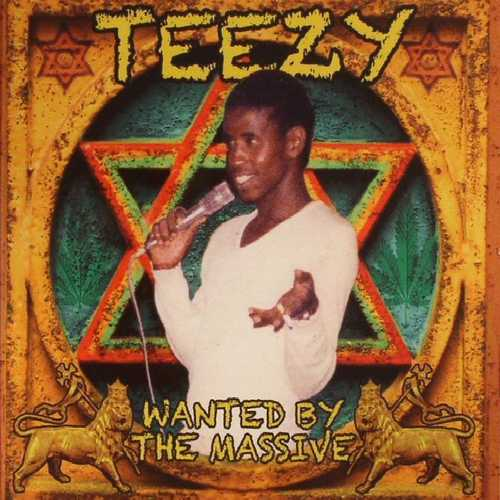 Teezy - Wanted By The Massive